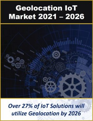 Geo IoT Technologies, Solutions, Applications and Services 2021 – 2026